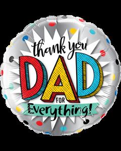 Thank You Dad For Everything Folienform Rund 18in/45cm